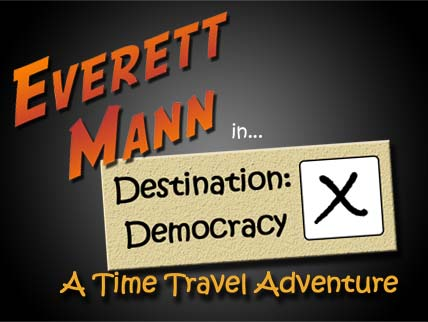 Destination Democracy: A Time Travel Adventure
